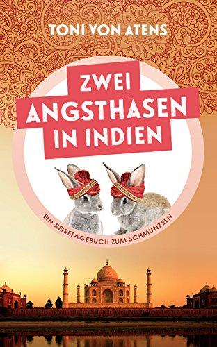 Zwei Angsthasen in Indien: Ein Reisetagebuch zum Schmunzeln (Arten Von Goa)