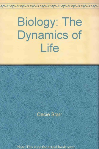 Biology: The Dynamics of Life [Paperback] by Starr, Cecie