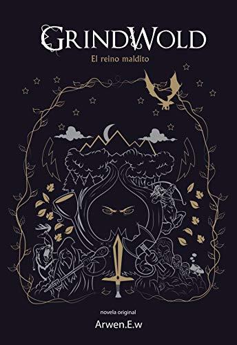 Grindwold: El reino maldito por Arwen E.W