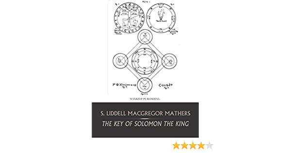 The Key Of Solomon The King Ebook S Liddell Macgregor Mathers