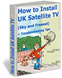 How to Install a UK Satellite Sky or Freesat TV System
