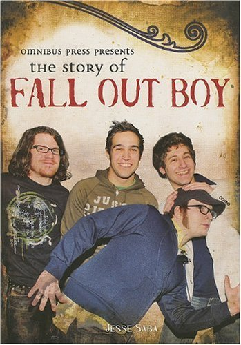 Story Of Fall Out Boy (Omnibus Press Presents) by Jesse Saba (2007-09-01)