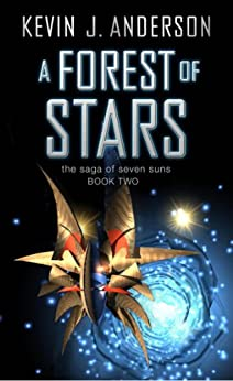 A Forest of Stars: The Saga Of Seven Suns - BOOK TWO (THE SAGA OF THE SEVEN SUNS) (English Edition) von [Anderson, Kevin J.]