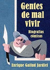 Gentes de mal vivir: Biografías cómicas par Enrique Gallud Jardiel