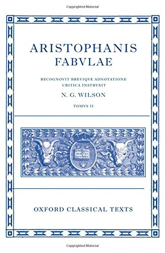 Wilson, N: Aristophanis Fabvlae II (Oxford Classical Texts)