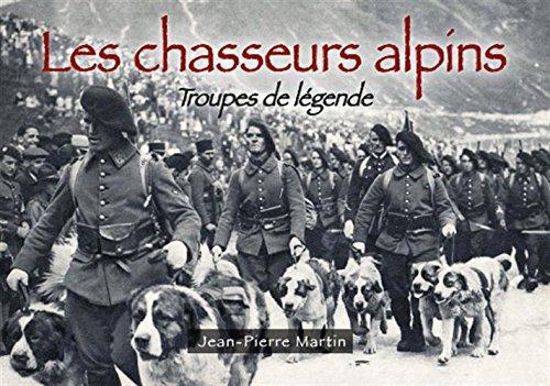 Chasseurs alpins (Les) - Troupes de légende