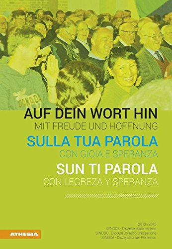 Auf dein Wort hin - Con gioia e speranza - Sun ti parola: Synode - Sinodo - Sinoda 2013-2015