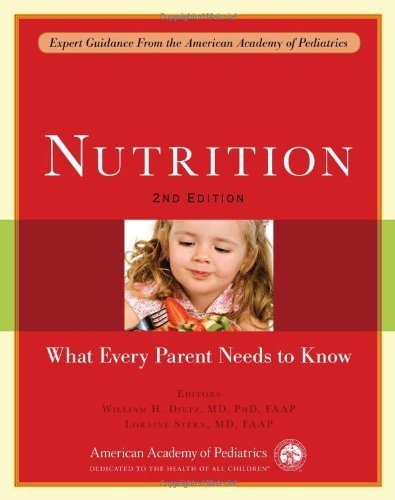 Nutrition: What Every Parent Needs to Know by Dietz, William H. Published by American Academy of Pediatrics 2nd (second) edition (2011) Paperback