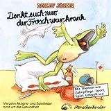 Denkt Euch Nur,der Frosch War Krank