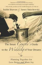 The Smart Couple's Guide to the Wedding of Your Dreams: Planning Together for Less Stress and More Joy