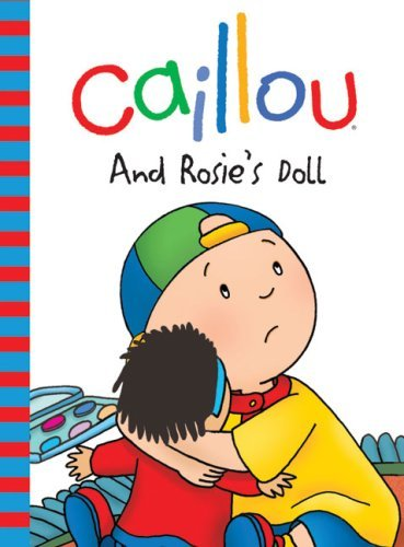 Portada del libro Caillou: And Rosie's Doll (Backpack Series) by Francine Allen (2009-09-01)