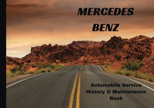 MERCEDES BENZ Automobile History & Maintenance Book: Vehicle Maintenance Log/Auto Log/Repair Record (Auto Journal/Logbook/Maintenance Record)