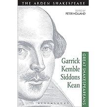 Garrick, Kemble, Siddons, Kean: Great Shakespeareans: Volume II by Peter Holland (2014-11-06)