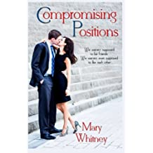 Compromising Positions by Mary Whitney (2014-01-28)
