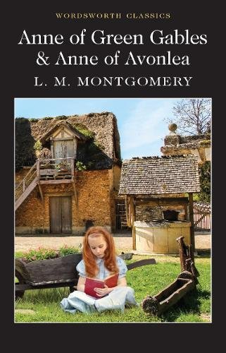 Anne of Green Gables & Anne of Avonlea (Wordsworth Classics) por Lucy Maud Montgomery OBE