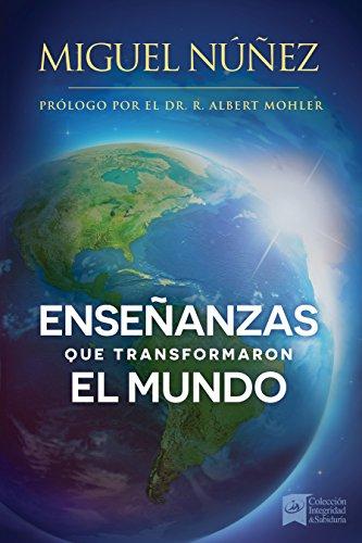 Enseñanzas Que Transformaron El Mundo: Un Llamado a Despertar Para La Iglesia En Latino América