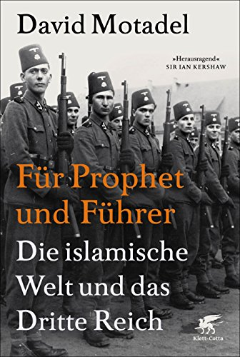 Für Prophet und Führer: Die islamische Welt und das Dritte Reich