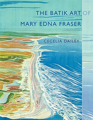 The Batik Art of Mary Edna Fraser (Non Series) (English Edition)