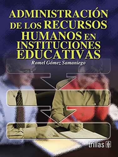 Administracion de los recursos humanos en instituciones educativas/Administration of Human Resources in Educational Institutions