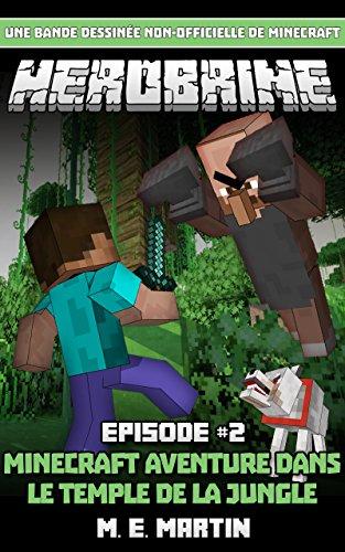 Couverture du livre HEROBRINE Épisode 2: Minecraft Aventure Dans Le Temple De La Jungle (Herobrine Bande Dessinée Série)