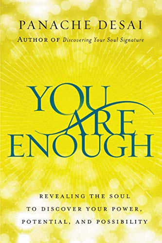 You Are Enough: Revealing the Soul to Discover Your Power, Potential, and Possibility (English Edition)