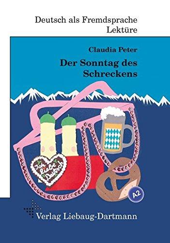 Der Sonntag des Schreckens: A2 Roman mit Übungen - für Jugendliche und Erwachsene, Deutsch lesen und lernen por Claudia Peter