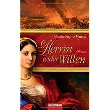 Herrin wider Willen: Roman von Marcus. Martha Sophie (2009) Taschenbuch