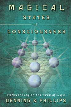 Magical States of Consciousness: Pathworking on the Tree of Life par [Denning, Melita, Phillips, Osborne]