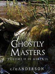Aerekel Volume II: Ghostly Masters