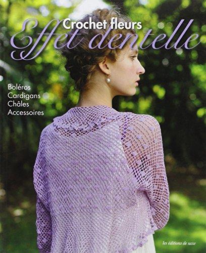Crochet fleurs, effet dentelle : Boléros, cardigans, châles, accessoires -