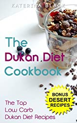 The Dukan Diet Cookbook: The Top (Quick & Easy) Low Carb Dukan Diet Recipes (English Edition)