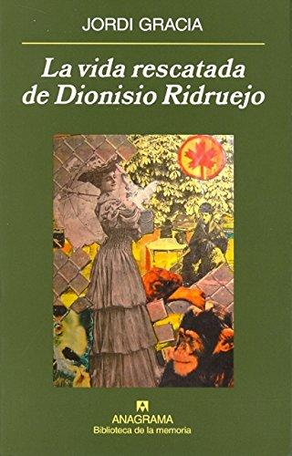 La vida rescatada de Dionisio Ridruejo (Biblioteca de la memoria)