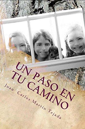 Un paso en tu camino por Juan Carlos Martín Tejada