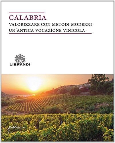 Calabria. valorizzare con metodi moderni un'antica vocazione vinicola