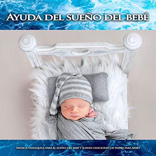 Ayuda del sueño del bebé:Música tranquila para el sueño del bebé y...