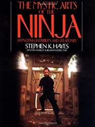 The Mystic Arts of the Ninja by Stephen Hayes (1985-04-01)