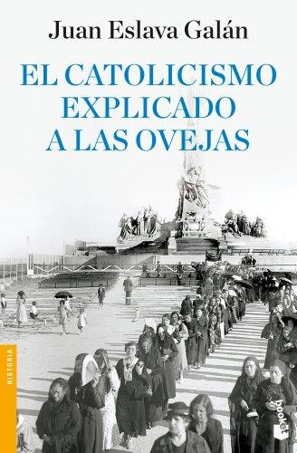 El catolicismo explicado a las ovejas (Divulgación) por Juan Eslava Galán