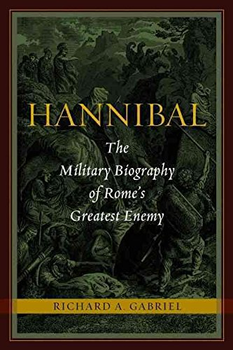 [Hannibal: The Military Biography of Rome's Greatest Enemy] (By: Richard A. Gabriel) [published: February, 2011]