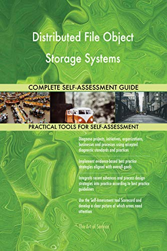 ect Storage Systems All-Inclusive Self-Assessment - More than 700 Success Criteria, Instant Visual Insights, Comprehensive Spreadsheet Dashboard, Auto-Prioritized for Quick Results ()