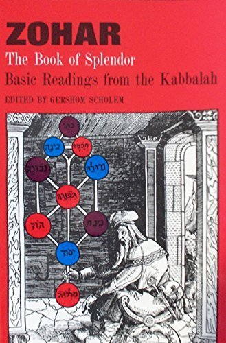 Zohar: The Book of Splendor: Basic Readings from the Kabbalah by Scholem, Gershom (1987) Paperback
