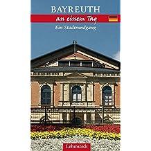 Bayreuth an einem Tag: Ein Stadtrundgang