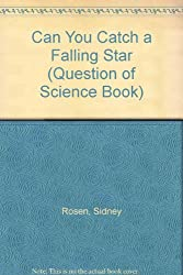 Can You Catch a Falling Star (Question of Science Book)