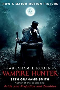 Abraham Lincoln Vampire Hunter by [Grahame-Smith, Seth]