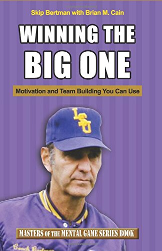 Winning The Big One: Motivation and Team Building You Can Use: Volume 17 (Masters of The Mental Game)