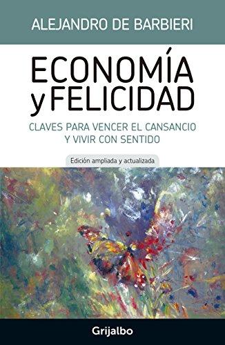 Economía y felicidad: Claves para vencer el cansancio y vivir con sentido