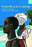 Vendredi ou la vie sauvage (French Edition) by Michel Tournier (2012-11-10) - French and European Publications Inc - 10/11/2012