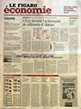 FIGARO ECONOMIE (LE) [No 18349] du 06/08/2003 - HAIM SABAN S'IMPOSE POUR LE RACHAT DE PROSIEBENSAT.1 - JEAN-CLAUDE TRICHET ENCOURAGE LE GOUVERNEMENT A REFORMER - EURO DISNEY DOIT RENCONTRER LE PRINCE AL-WALID - PAS DE CADEAU POUR LES FONCTIONNAIRES GREVISTES - POUR TOUT L'OR D'ISTANBUL - RYANAIR REVOIT SES MARGES A LA BAISSE POUR 2003 - L'ETAT DEVIENT L'ACTIONNAIRE DE REFERENCE D'ALSTOM PAR AUDE SERES - LE RAPPEL A L'ORDRE DE BRUXELLES - CHRONIQUE D'UNE DEBACLE ANNONCEE - LES RESTRUCTURATIONS R