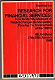Scarica Libro Research for financial services predict changes of the 1990 s Servizi finanziari finanza IN INGLESE ESOMAR European Society for Opinion and Marketing Research 1988 (PDF,EPUB,MOBI) Online Italiano Gratis