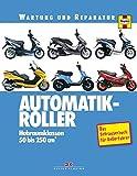 Automatik-Roller: Hubraumklassen 50 bis 250 cm3 - Das Schrauberbuch für Rollerfahrer