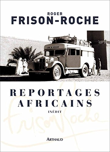 Reportages Africains 1946 1960 [Pdf/ePub] eBook